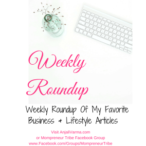 Weekly Roundup – Articles on Parenting, YouTube Tips For Your Business, Quotes From LadyBosses, Recipes, and More!
