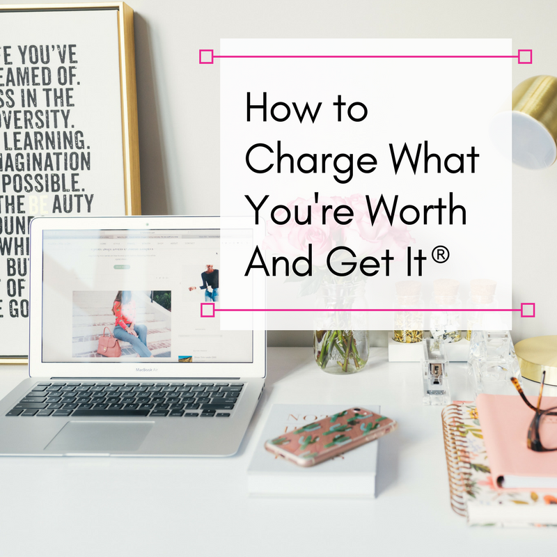 How to Charge What You're Worth®